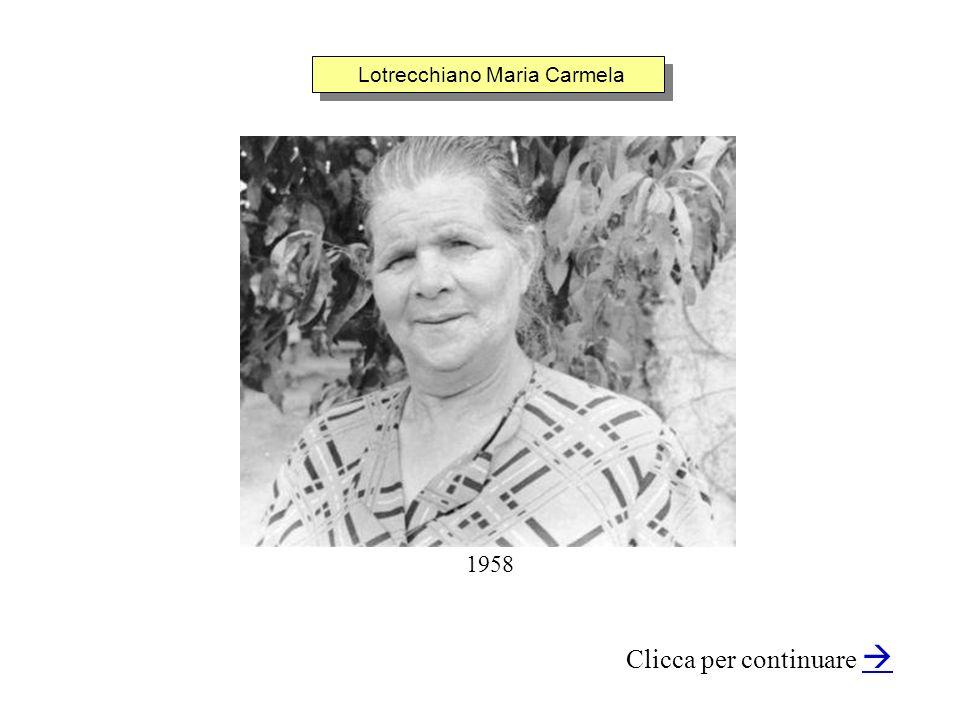 Lotrecchiano Maria Carmela Clicca per continuare 1958