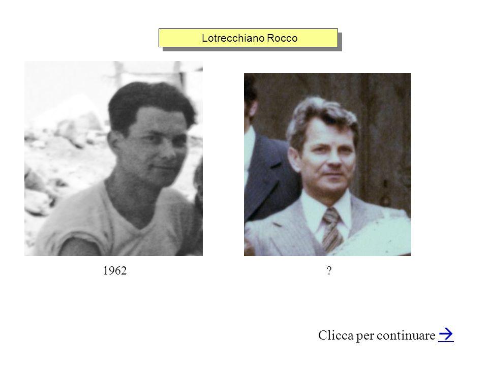 Lotrecchiano Rocco Clicca per continuare 1962?