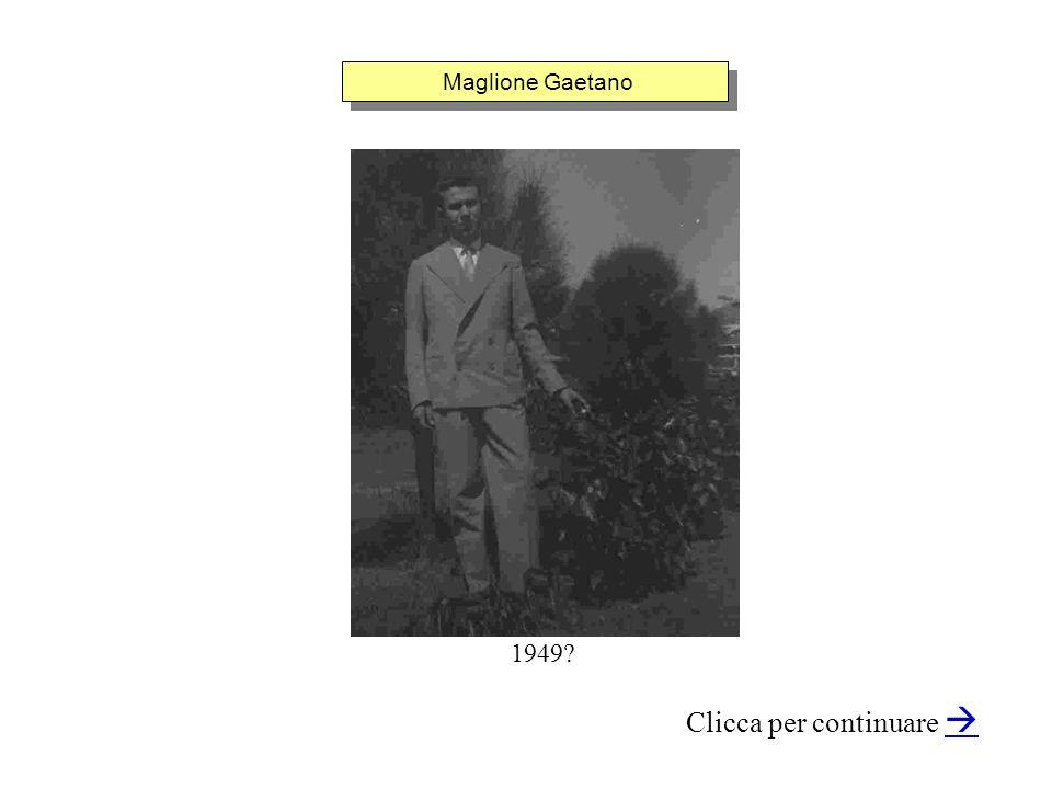 Maglione Gaetano Clicca per continuare 1949?