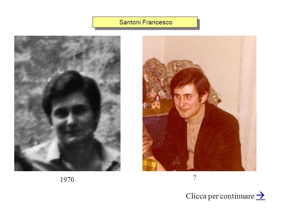 Santoni Francesco Clicca per continuare 1970 ?