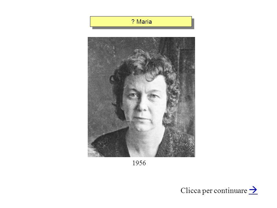 ? Maria Clicca per continuare 1956