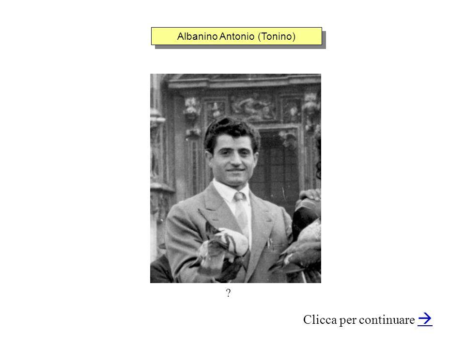 Albanino Antonio (Tonino) Clicca per continuare ?