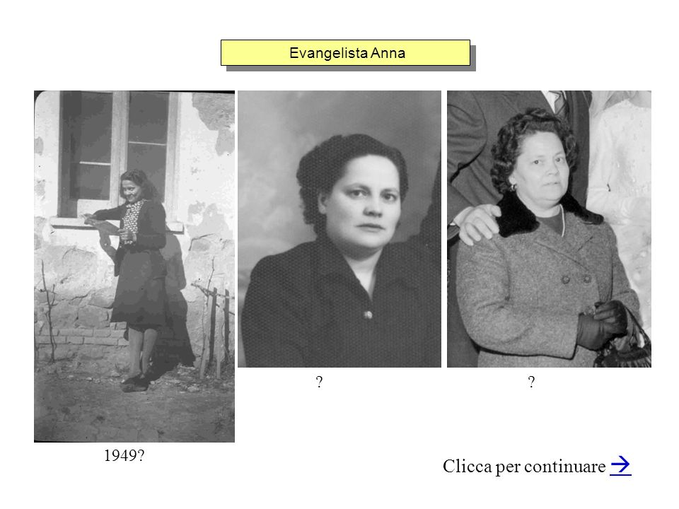 Evangelista Anna Clicca per continuare 1949? ??