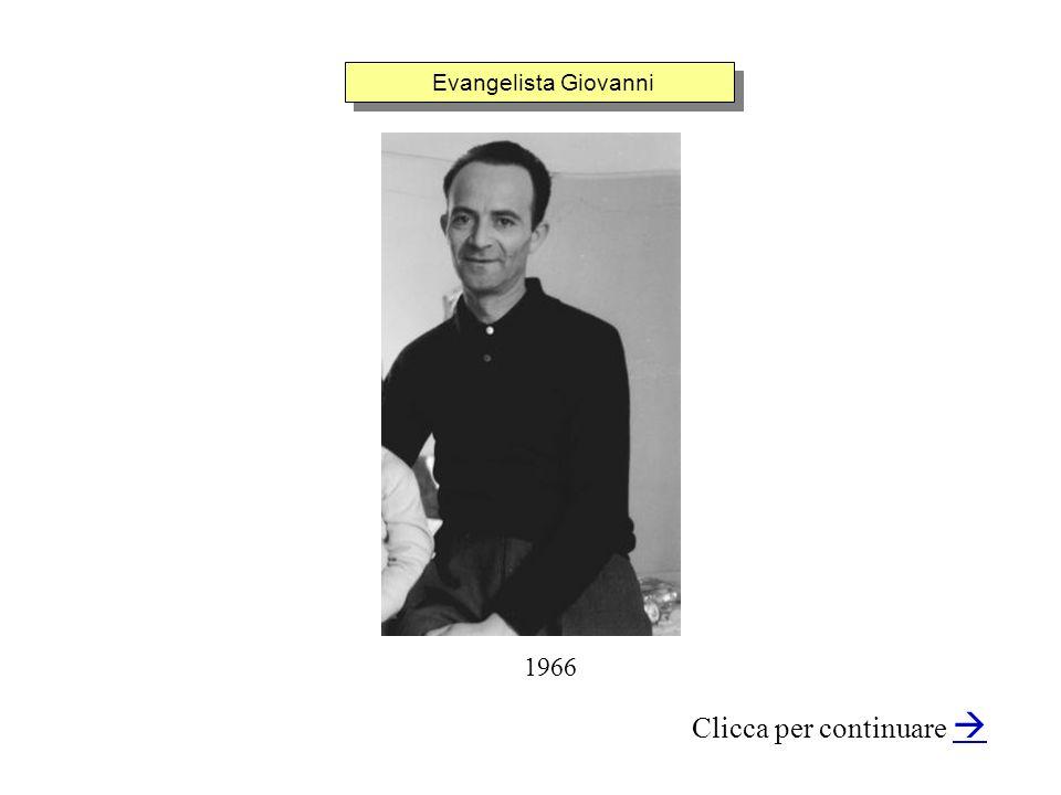 Evangelista Giovanni Clicca per continuare 1966