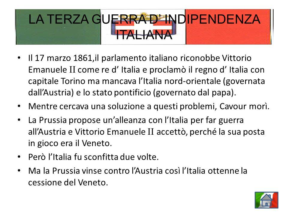 Il 17 marzo 1861,il parlamento italiano riconobbe Vittorio Emanuele II come re d Italia e proclamò il regno d Italia con capitale Torino ma mancava lItalia nord-orientale (governata dallAustria) e lo stato pontificio (governato dal papa).