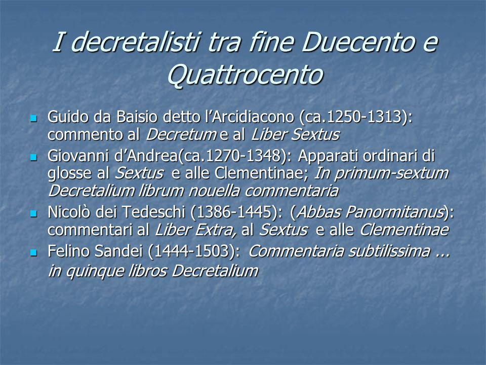 I decretalisti tra fine Duecento e Quattrocento Guido da Baisio detto lArcidiacono (ca.1250-1313): commento al Decretum e al Liber Sextus Guido da Bai