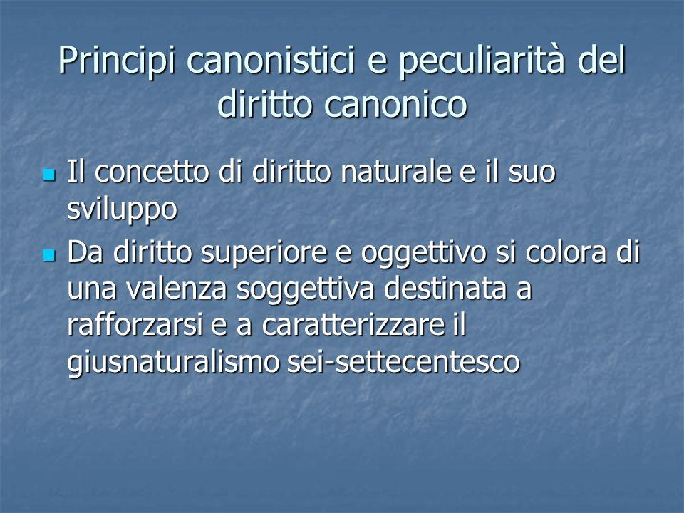 Principi canonistici e peculiarità del diritto canonico Il concetto di diritto naturale e il suo sviluppo Il concetto di diritto naturale e il suo svi