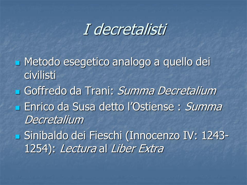 I decretalisti Metodo esegetico analogo a quello dei civilisti Metodo esegetico analogo a quello dei civilisti Goffredo da Trani: Summa Decretalium Go