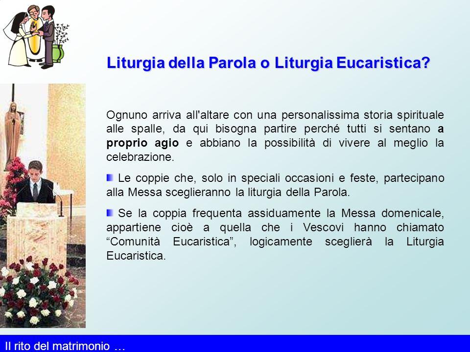 Liturgia della Parola o Liturgia Eucaristica.