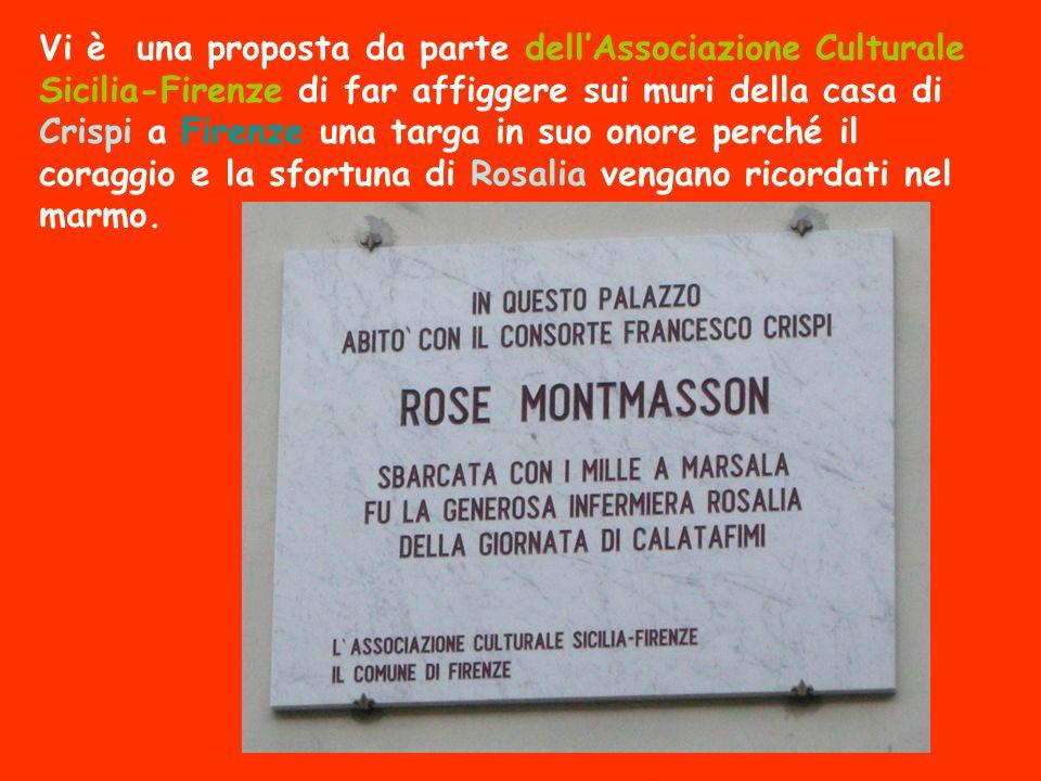 Vi è una proposta da parte dellAssociazione Culturale Sicilia-Firenze di far affiggere sui muri della casa di Crispi a Firenze una targa in suo onore