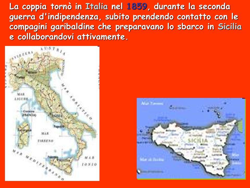 La coppia tornò in Italia nel 1859, durante la seconda guerra d'indipendenza, subito prendendo contatto con le compagini garibaldine che preparavano l