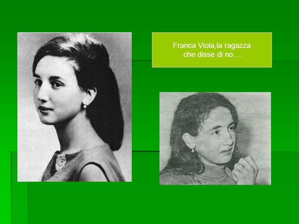 Franca Viola,la ragazza che disse di no …