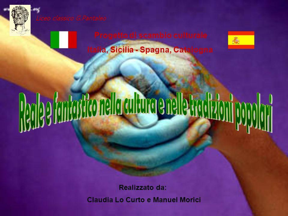 Liceo classico G.Pantaleo Progetto di scambio culturale Italia, Sicilia - Spagna, Catalogna Realizzato da: Claudia Lo Curto e Manuel Morici