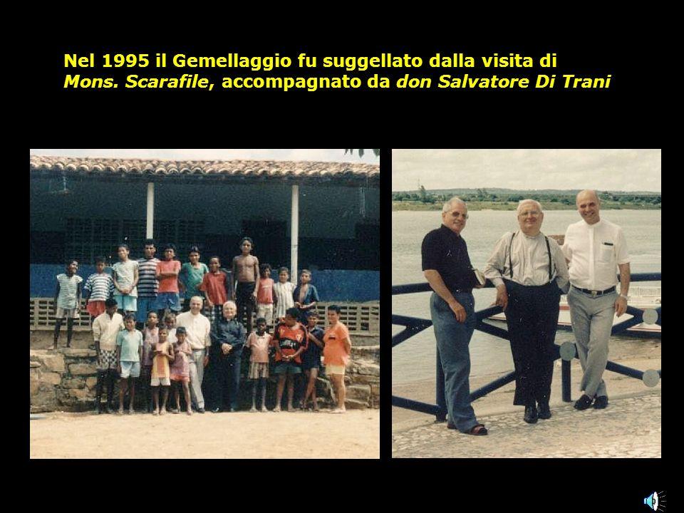 Nel 1995 il Gemellaggio fu suggellato dalla visita di Mons. Scarafile, accompagnato da don Salvatore Di Trani
