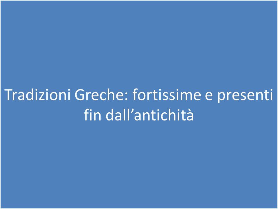 Tradizioni Greche: fortissime e presenti fin dallantichità