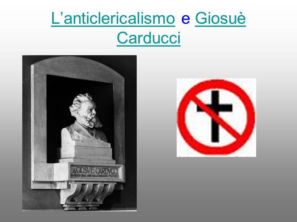 LanticlericalismoLanticlericalismo e Giosuè CarducciGiosuè Carducci
