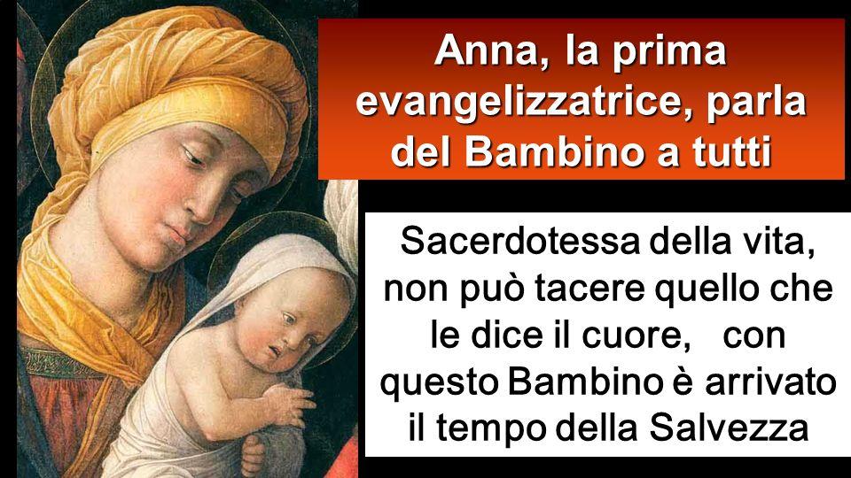 Cera anche una profetessa, Anna, figlia di Fanuèle, della tribù di Aser. Era molto avanzata in età, aveva vissuto con il marito sette anni dopo il suo