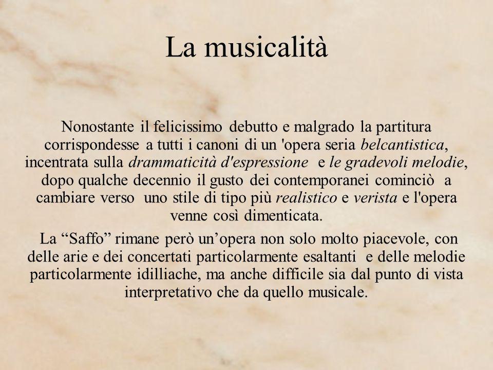 La musicalità Nonostante il felicissimo debutto e malgrado la partitura corrispondesse a tutti i canoni di un 'opera seria belcantistica, incentrata s