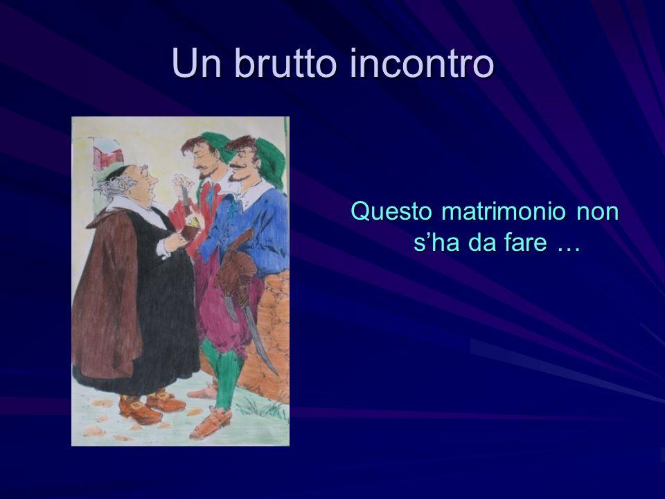 Il consiglio di Agnese Minacciato dai bravi, don Abbondio si rifiuta di celebrare il matrimonio.