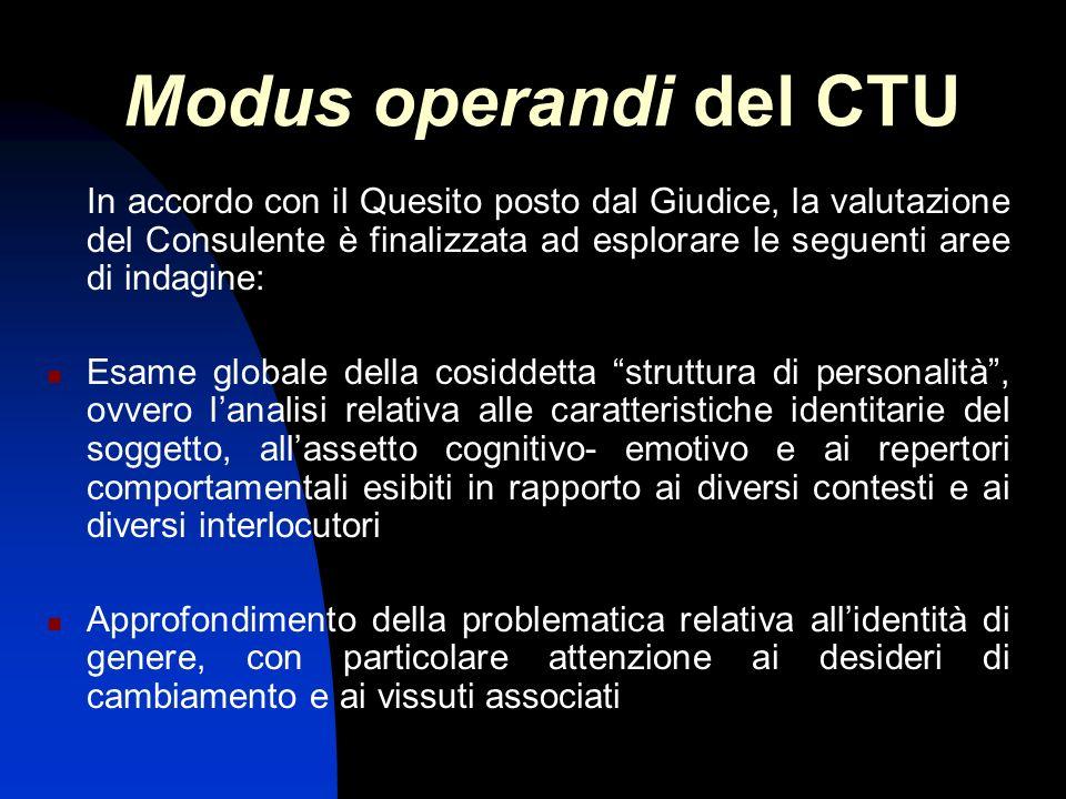 Modus operandi del CTU In accordo con il Quesito posto dal Giudice, la valutazione del Consulente è finalizzata ad esplorare le seguenti aree di indag