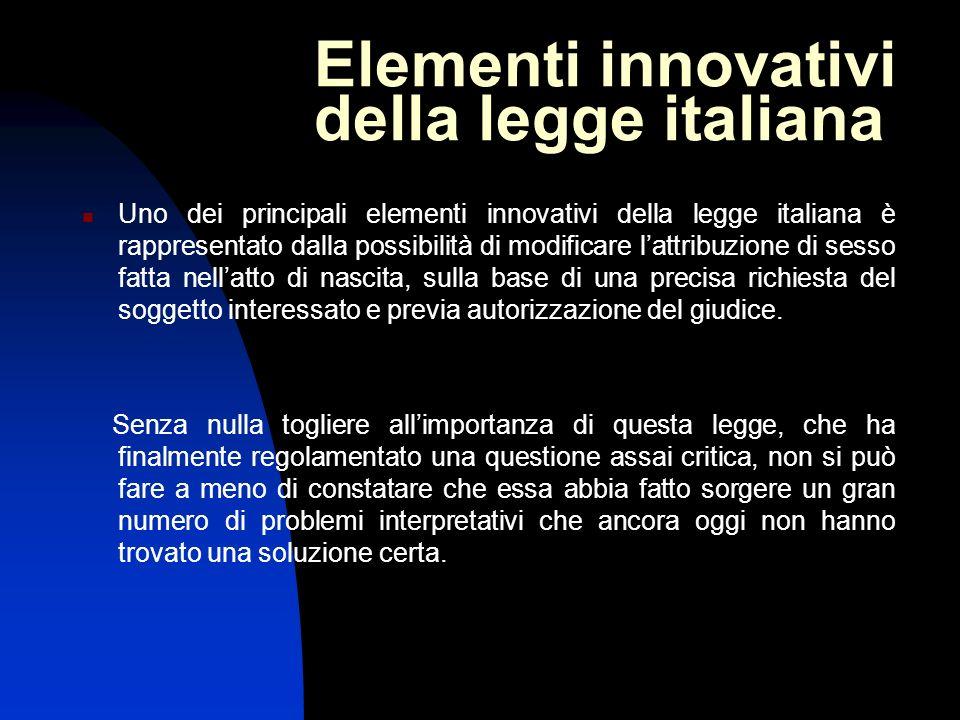 Elementi innovativi della legge italiana Uno dei principali elementi innovativi della legge italiana è rappresentato dalla possibilità di modificare l