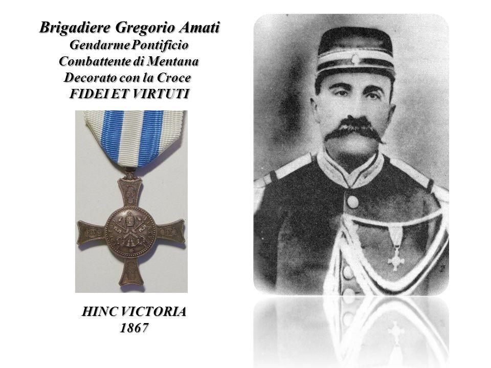 Brigadiere Gregorio Amati Gendarme Pontificio Combattente di Mentana Decorato con la Croce FIDEI ET VIRTUTI HINC VICTORIA 1867