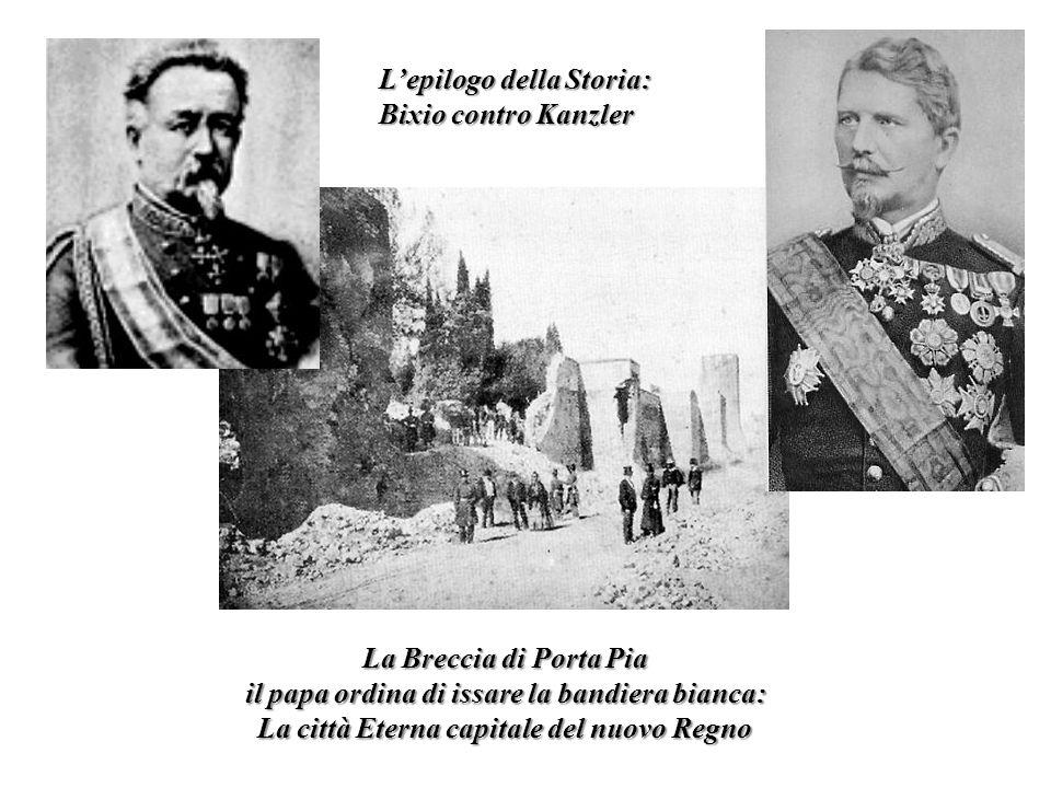 Lepilogo della Storia: Bixio contro Kanzler La Breccia di Porta Pia il papa ordina di issare la bandiera bianca: La città Eterna capitale del nuovo Re