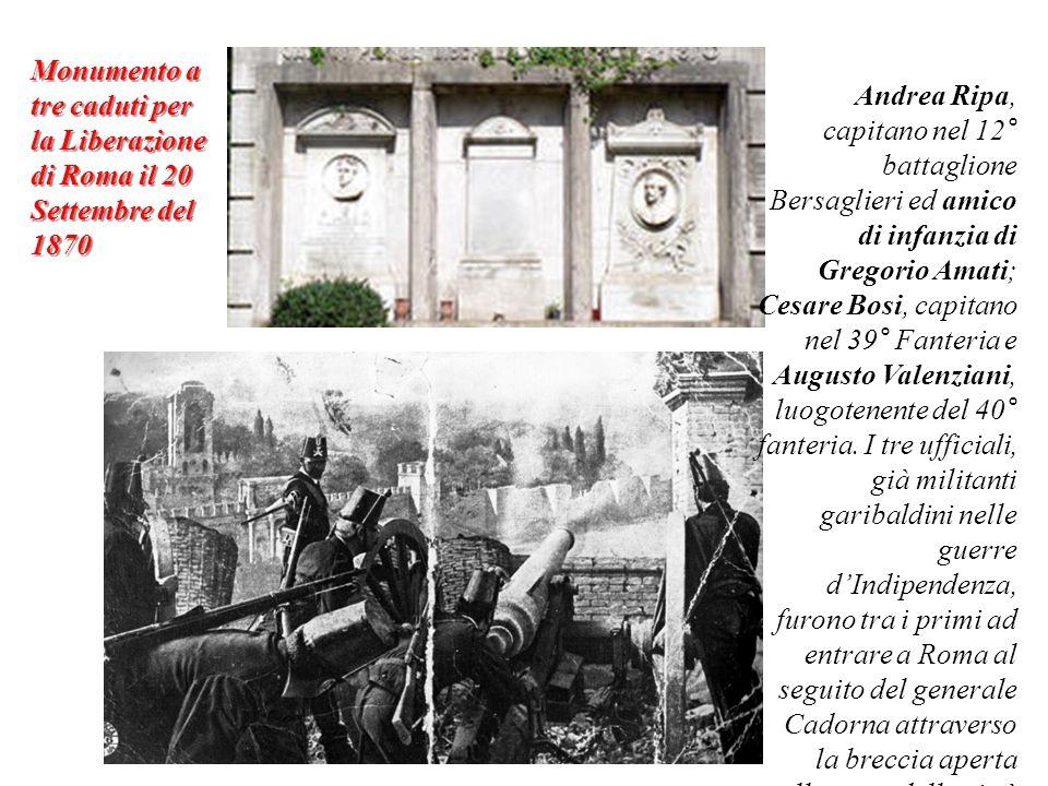 Monumento a tre caduti per la Liberazione di Roma il 20 Settembre del 1870 Andrea Ripa, capitano nel 12° battaglione Bersaglieri ed amico di infanzia