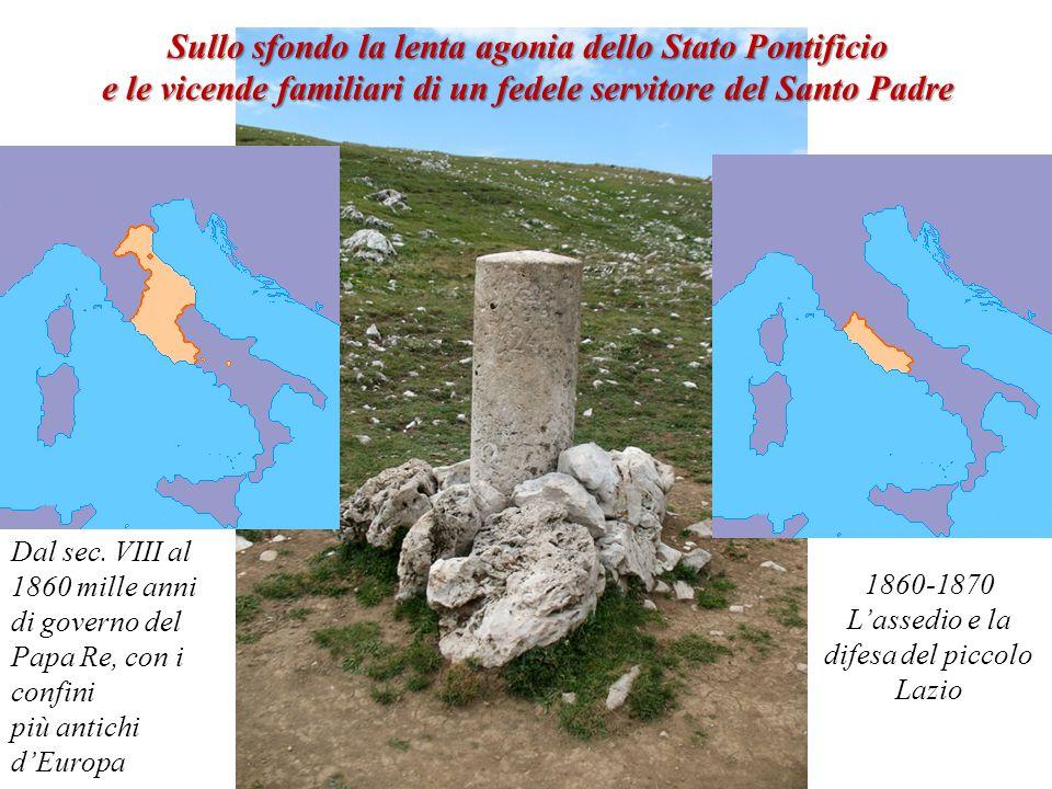 Sullo sfondo la lenta agonia dello Stato Pontificio e le vicende familiari di un fedele servitore del Santo Padre Dal sec. VIII al 1860 mille anni di