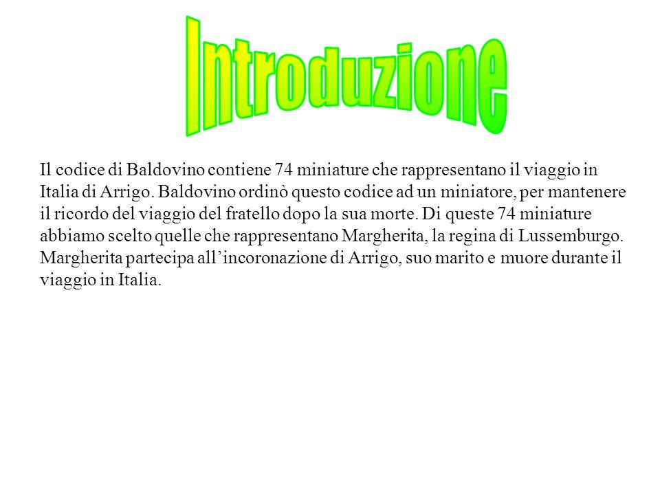 Il codice di Baldovino contiene 74 miniature che rappresentano il viaggio in Italia di Arrigo.