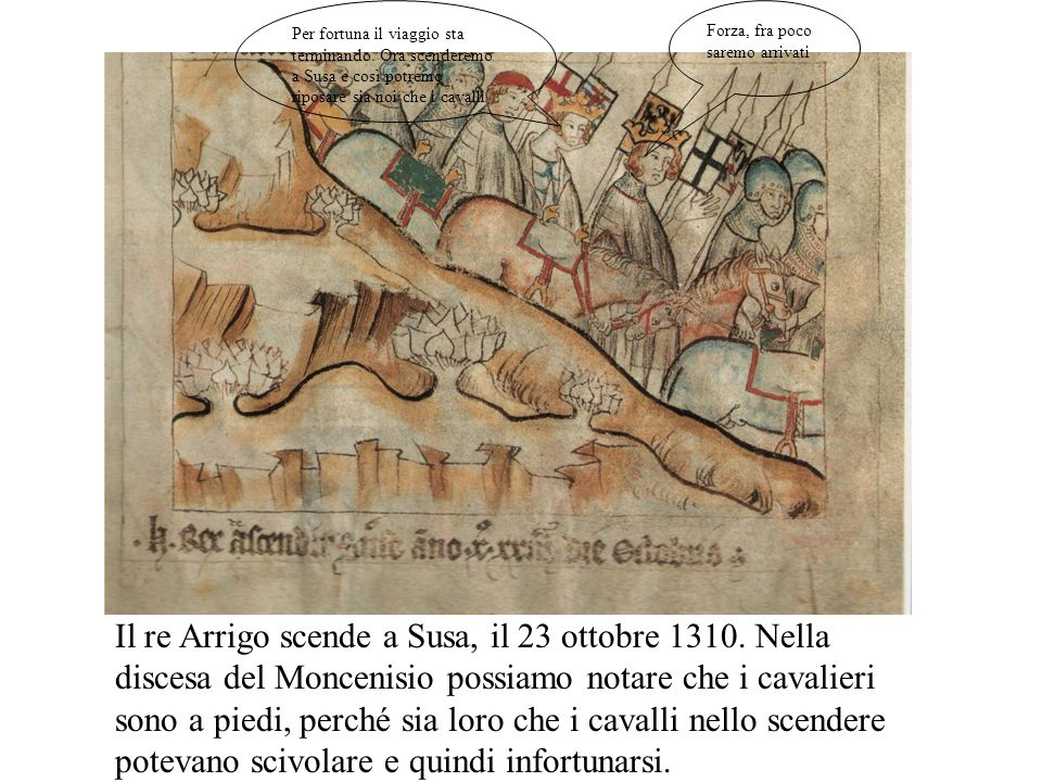 La traversata delle Alpi avviene nellottobre del 1310: da Berna Margherita ed Arrigo con lesercito arrivarono a Lanslébourg, ai piedi del Moncenisio.