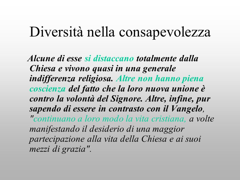 Diversità nella consapevolezza Alcune di esse si distaccano totalmente dalla Chiesa e vivono quasi in una generale indifferenza religiosa.