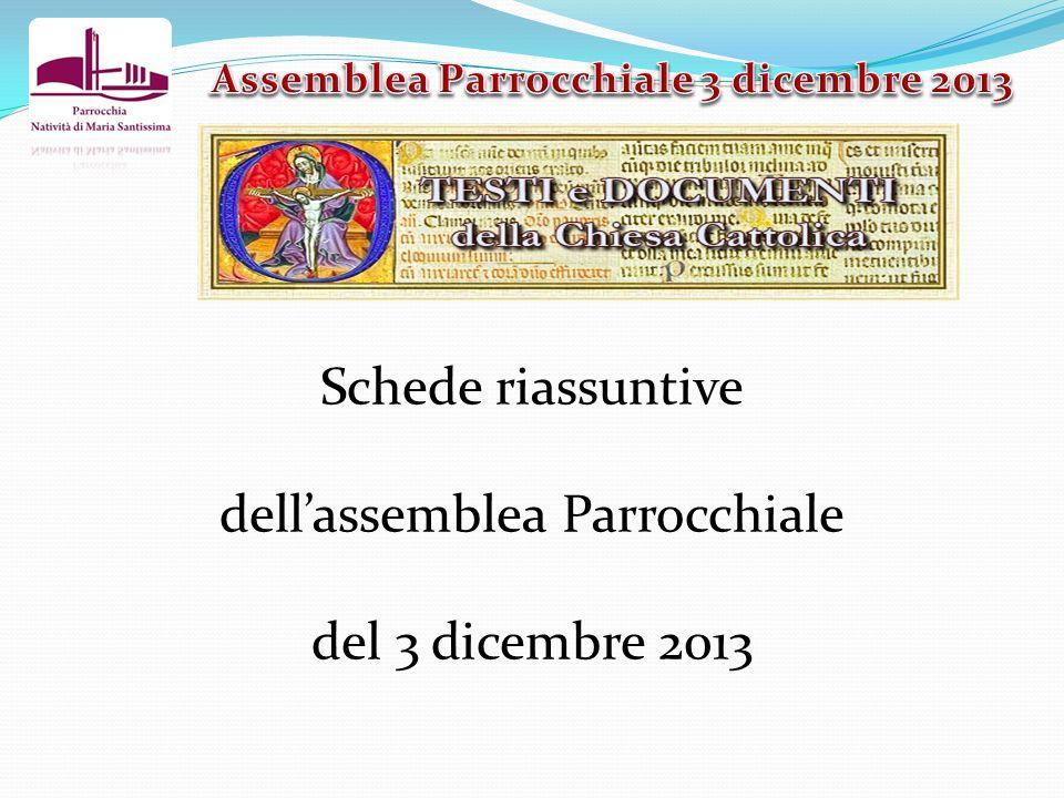 Schede riassuntive dellassemblea Parrocchiale del 3 dicembre 2013