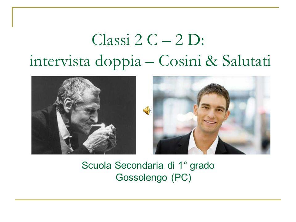 Classi 2 C – 2 D: intervista doppia – Cosini & Salutati Scuola Secondaria di 1° grado Gossolengo (PC)