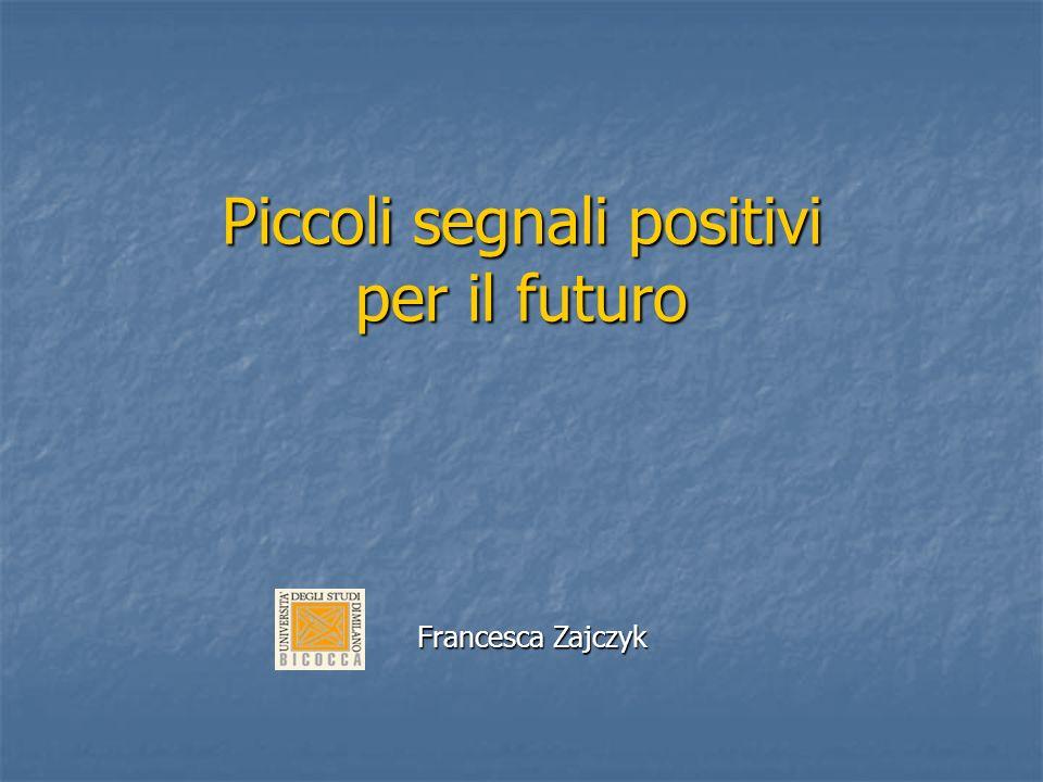 Piccoli segnali positivi per il futuro Francesca Zajczyk