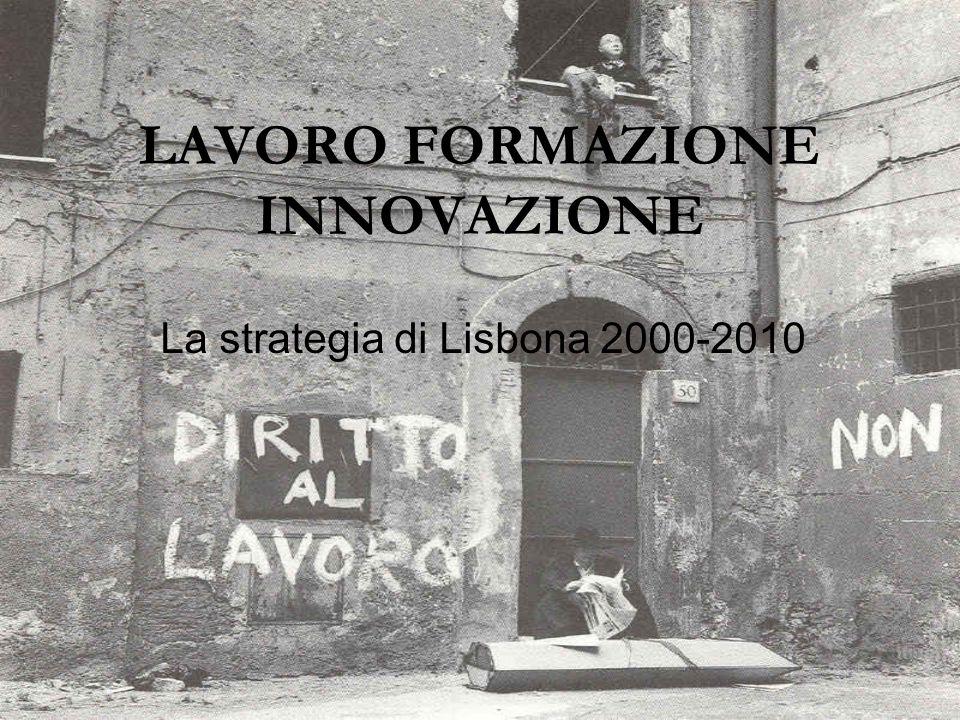 LAVORO FORMAZIONE INNOVAZIONE La strategia di Lisbona 2000-2010