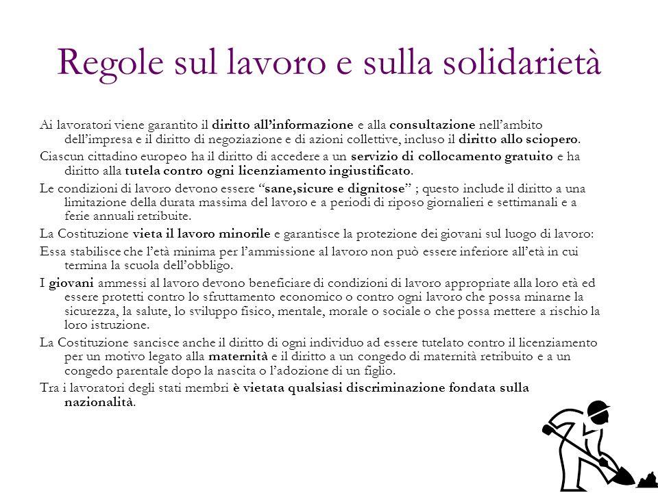 Regole sul lavoro e sulla solidarietà Ai lavoratori viene garantito il diritto allinformazione e alla consultazione nellambito dellimpresa e il diritt