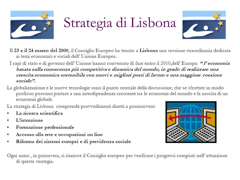 Strategia di Lisbona Il 23 e il 24 marzo del 2000, il Consiglio Europeo ha tenuto a Lisbona una sessione straordinaria dedicata ai temi economici e so