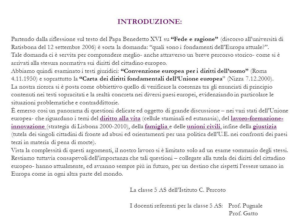 INTRODUZIONE: Partendo dalla riflessione sul testo del Papa Benedetto XVI su Fede e ragione (discorso alluniversità di Ratisbona del 12 settembre 2006