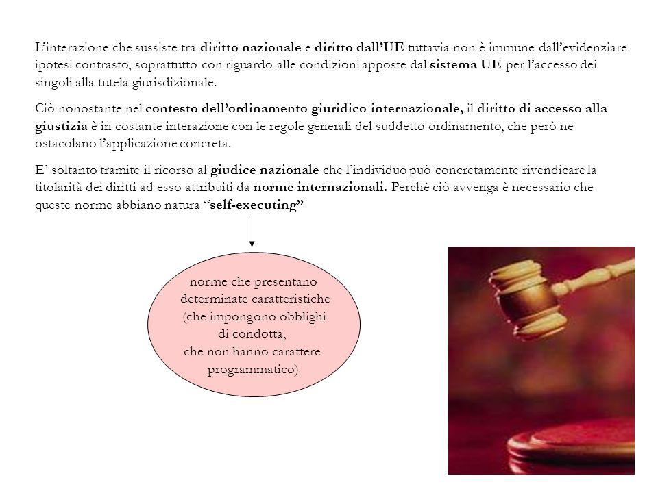 Linterazione che sussiste tra diritto nazionale e diritto dallUE tuttavia non è immune dallevidenziare ipotesi contrasto, soprattutto con riguardo all
