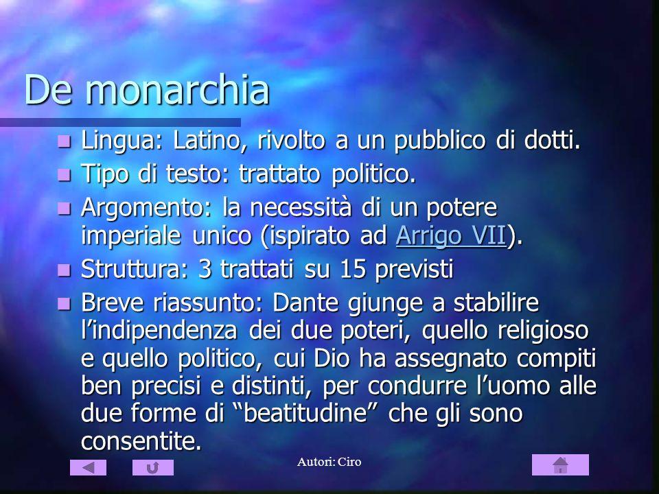 Autori: Ciro De monarchia Lingua: Latino, rivolto a un pubblico di dotti. Lingua: Latino, rivolto a un pubblico di dotti. Tipo di testo: trattato poli