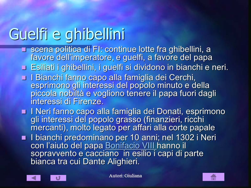 Autori: Giuliana Guelfi e ghibellini scena politica di FI: continue lotte fra ghibellini, a favore dellimperatore, e guelfi, a favore del papa scena p