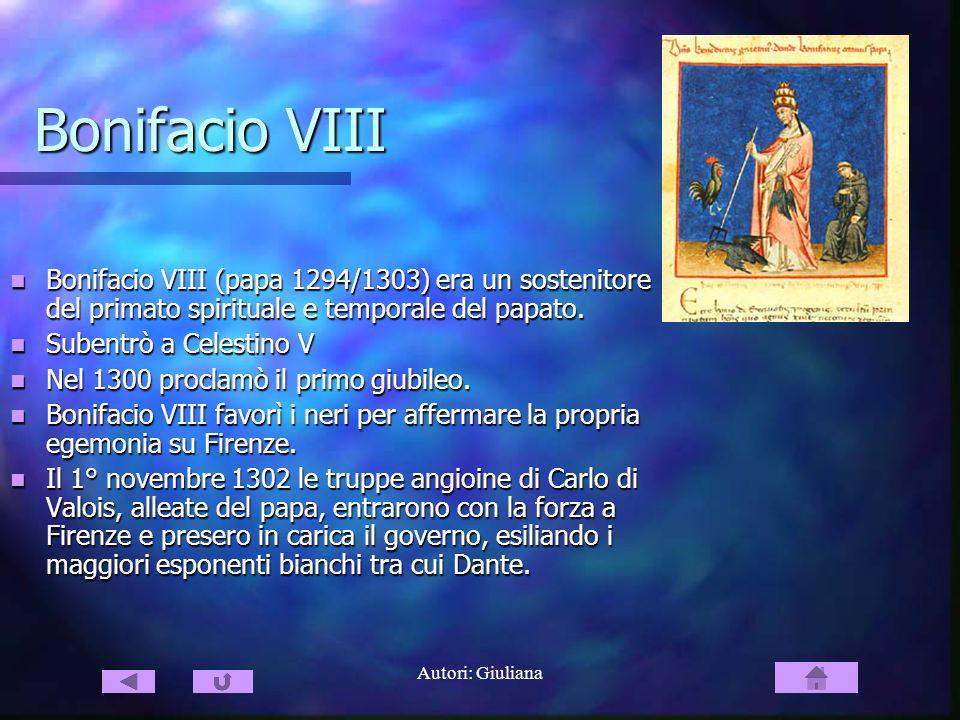 Autori: Giuliana Bonifacio VIII Bonifacio VIII (papa 1294/1303) era un sostenitore del primato spirituale e temporale del papato. Bonifacio VIII (papa