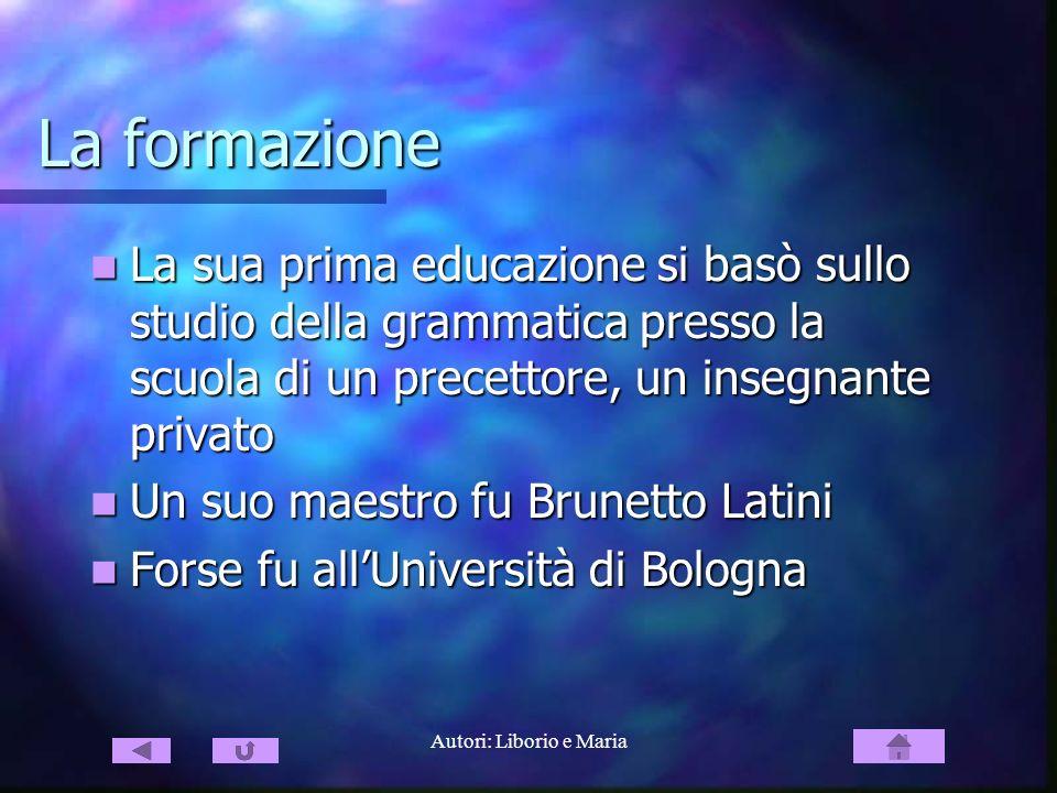 Autori: Liborio e Maria La formazione La sua prima educazione si basò sullo studio della grammatica presso la scuola di un precettore, un insegnante p