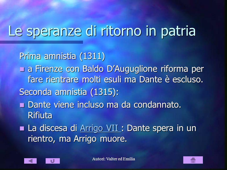 Autori: Valter ed Emilia Le speranze di ritorno in patria Prima amnistia (1311) a Firenze con Baldo DAuguglione riforma per fare rientrare molti esuli