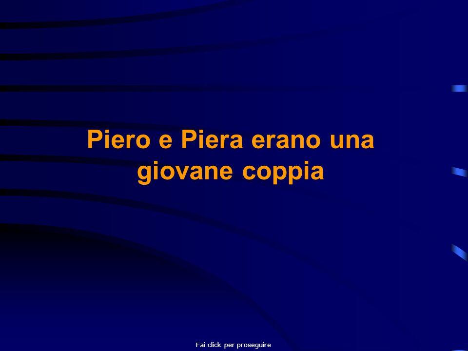 Piero e Piera erano una giovane coppia Fai click per proseguire