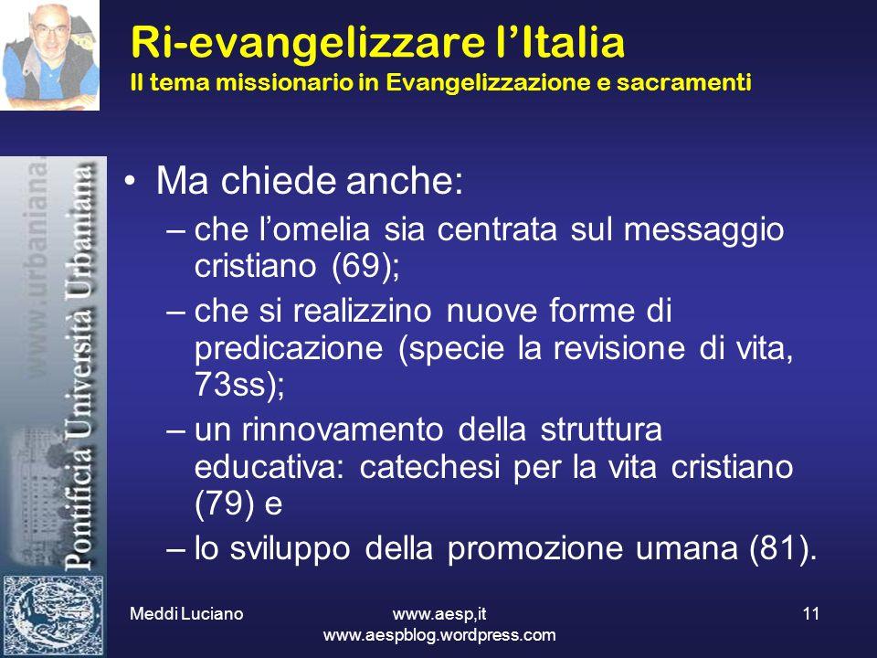 Meddi Luciano www.aesp,it www.aespblog.wordpress.com 11 Ri-evangelizzare lItalia Il tema missionario in Evangelizzazione e sacramenti Ma chiede anche: