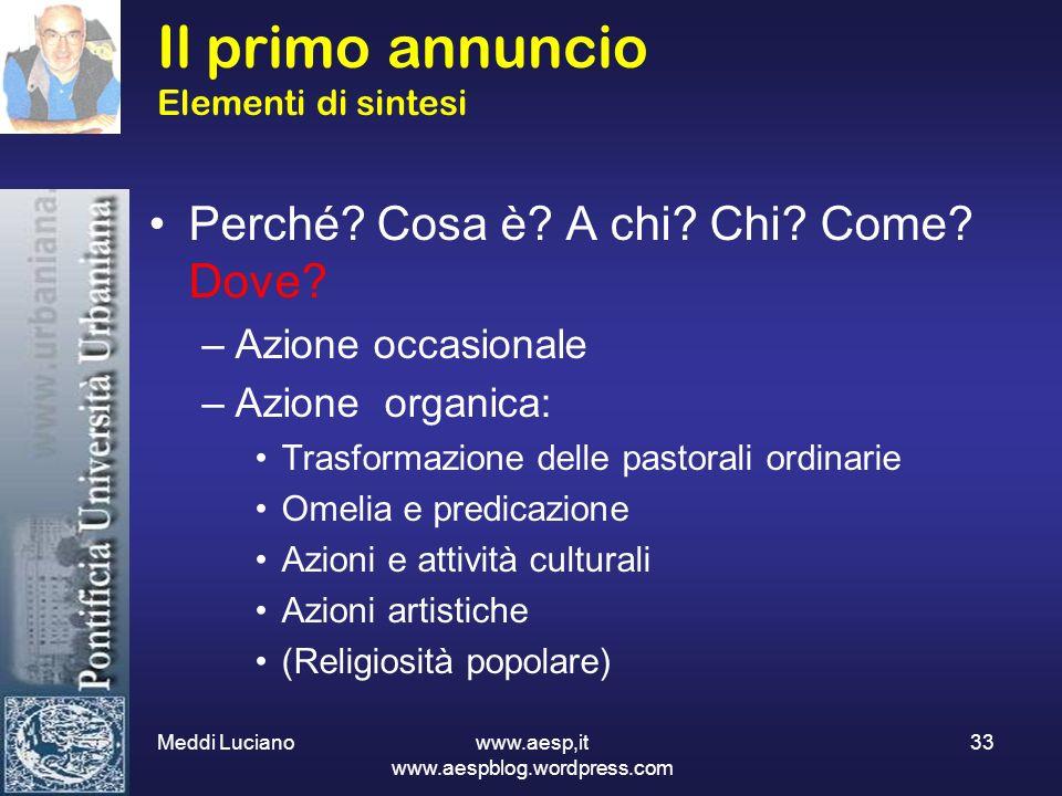 Meddi Luciano www.aesp,it www.aespblog.wordpress.com 33 Il primo annuncio Elementi di sintesi Perché? Cosa è? A chi? Chi? Come? Dove? –Azione occasion