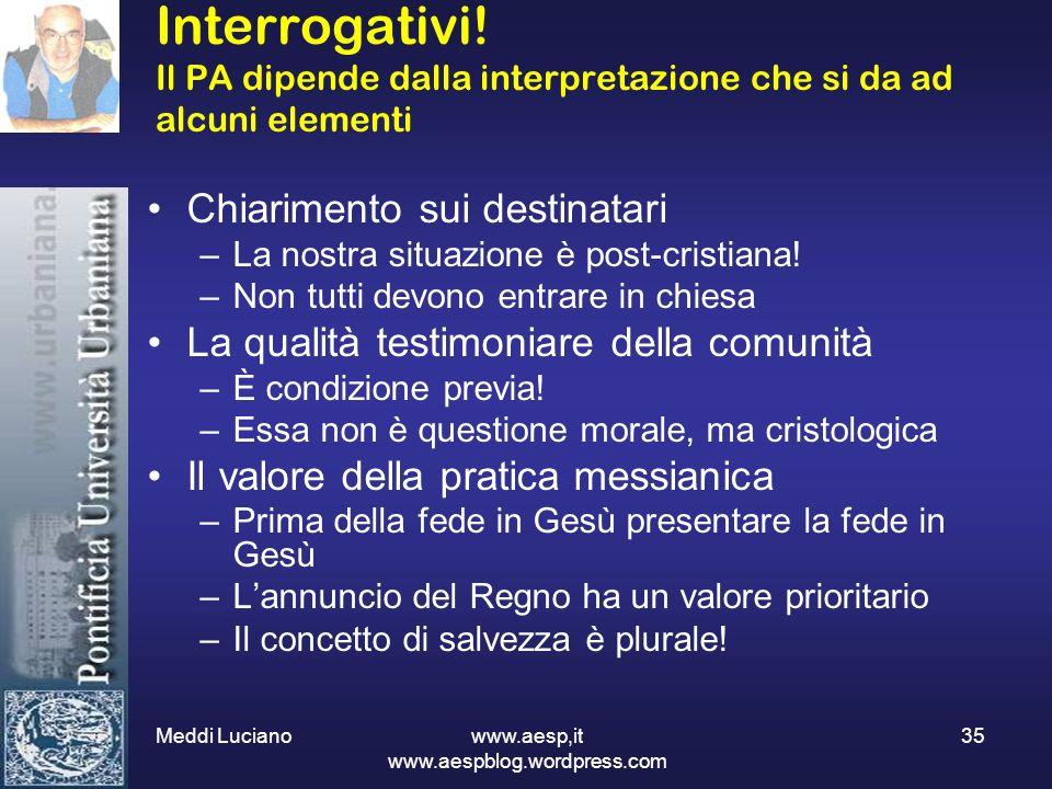 Meddi Luciano www.aesp,it www.aespblog.wordpress.com 35 Interrogativi! Il PA dipende dalla interpretazione che si da ad alcuni elementi Chiarimento su
