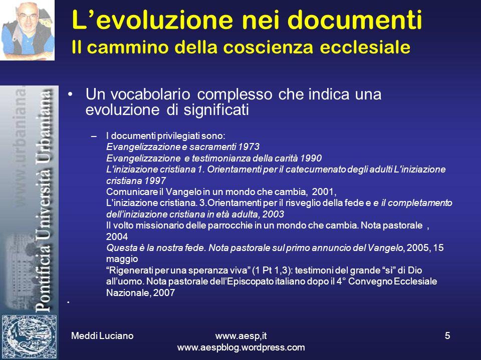 Meddi Luciano www.aesp,it www.aespblog.wordpress.com 5 Levoluzione nei documenti Il cammino della coscienza ecclesiale Un vocabolario complesso che in